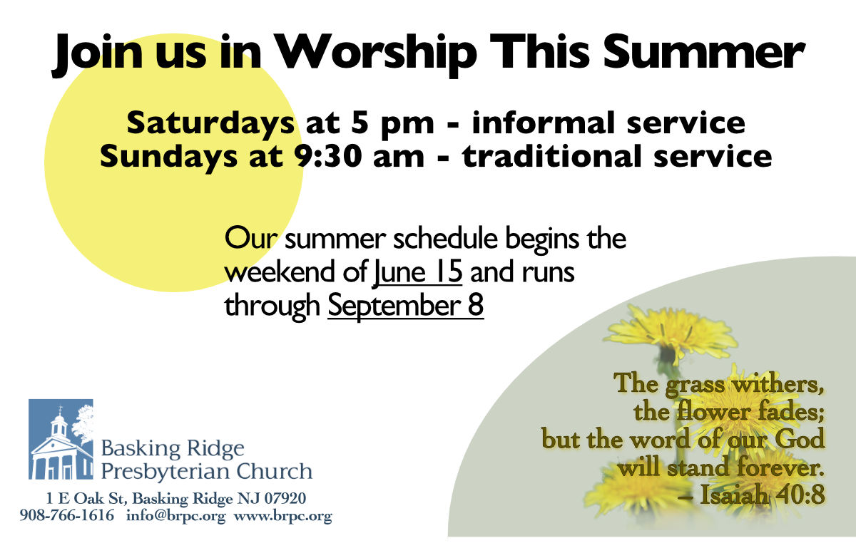 Summer Worship Times: Saturday 5 pm, Sunday 9:30 am